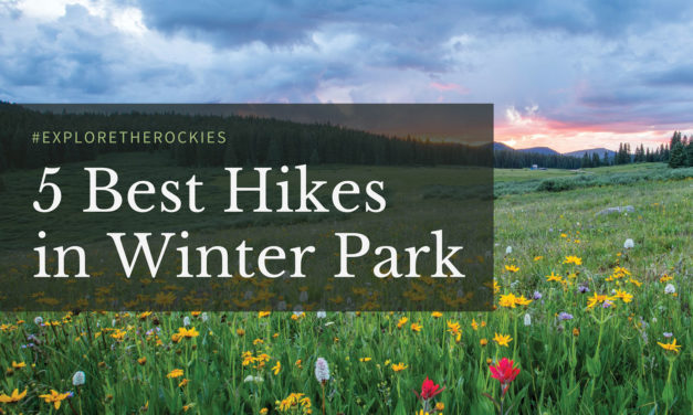 5 Best Hikes In Winter Park
