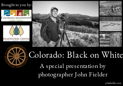 Colorado: Black On White (An Evening with John Fielder)