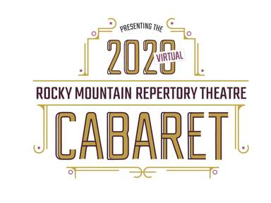Rocky Mountain Repertory Theatre Cabaret 2020 – A Virtual Gala!